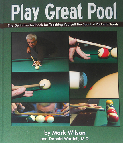 Play Great Pool by Mark Wilson & Donald Wardell, MD
